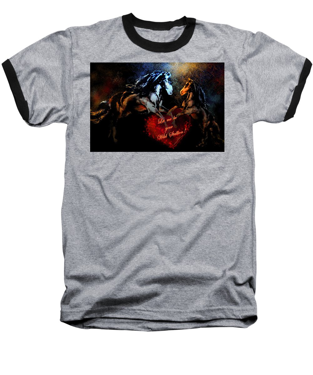 Love Baseball T-Shirt featuring the painting Let Me Be Your Wild Stallion by Miki De Goodaboom