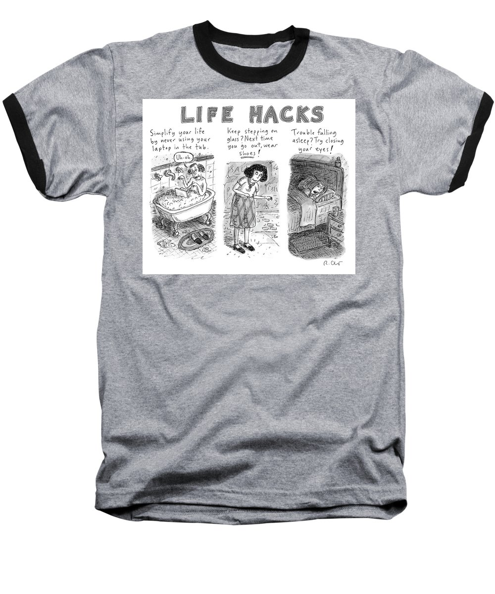 Life Hacks Life Hack Baseball T-Shirt featuring the drawing Life Hacks by Roz Chast