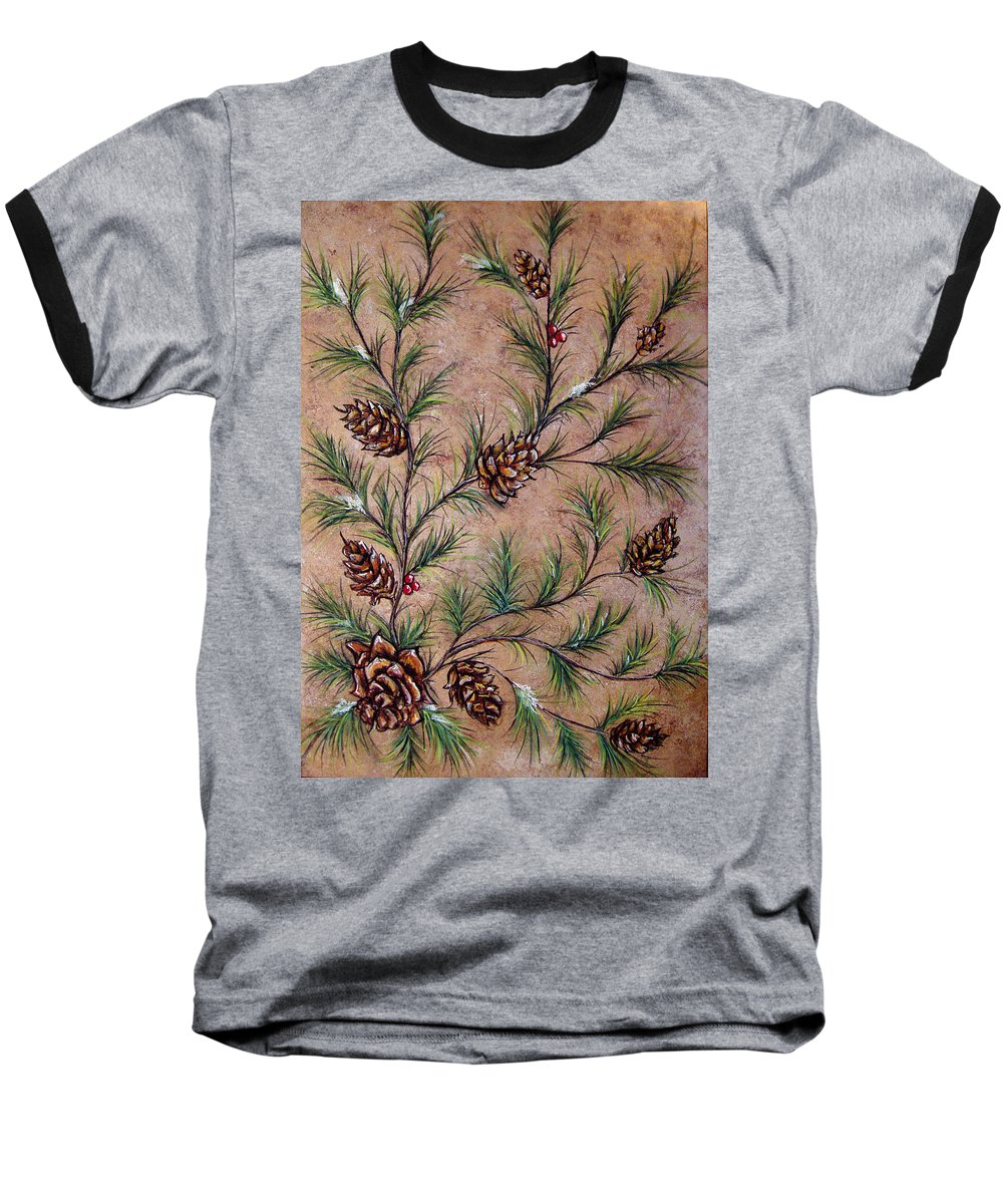 Acrylic Baseball T-Shirt featuring the painting Pine Cones And Spruce Branches by Nancy Mueller