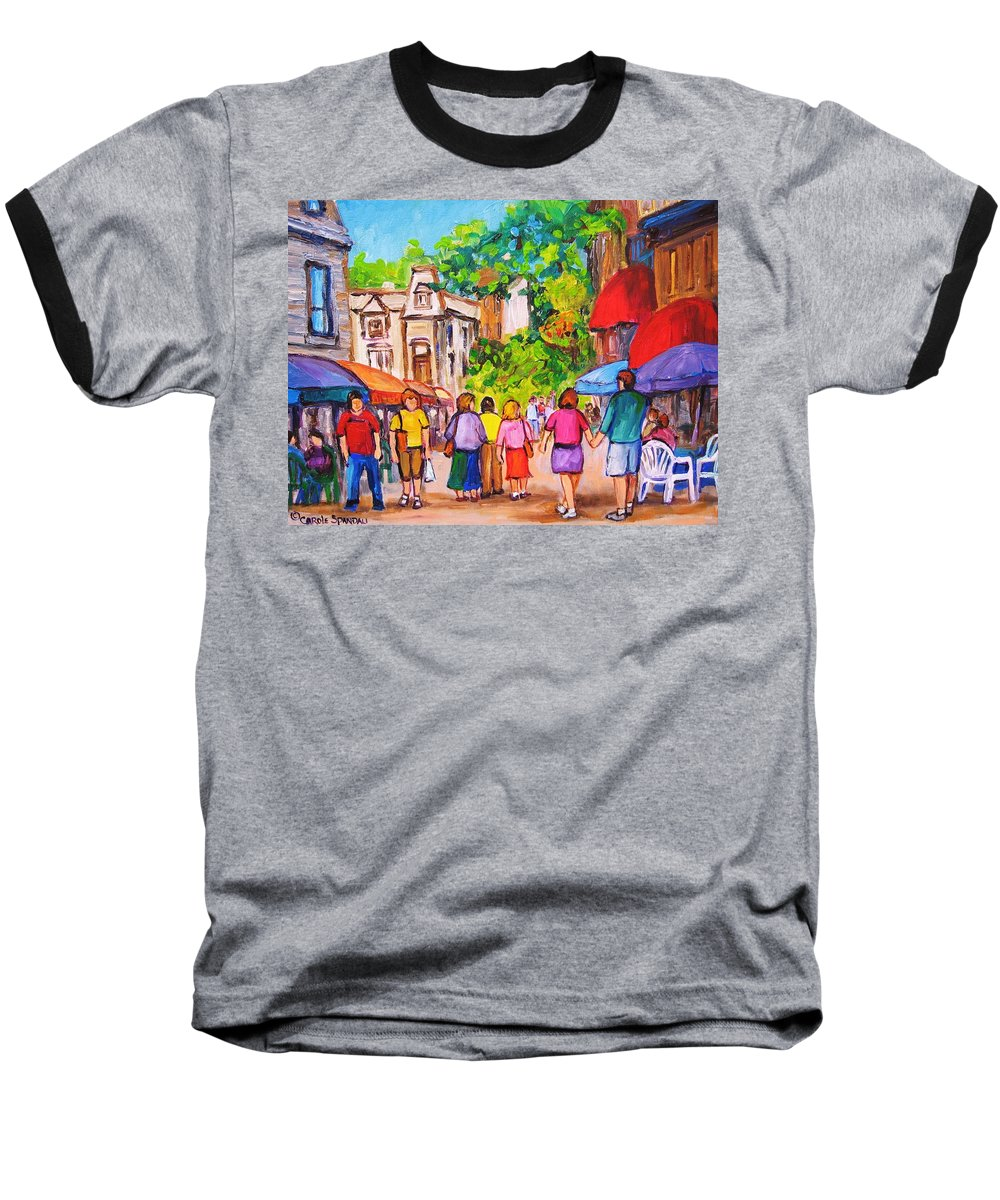 Rue Prince Arthur Montreal Street Scenes Baseball T-Shirt featuring the painting Prince Arthur Street Montreal by Carole Spandau