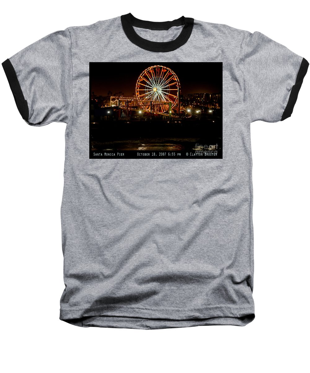 Clay Baseball T-Shirt featuring the photograph Santa Monica Pier October 18 2007 by Clayton Bruster
