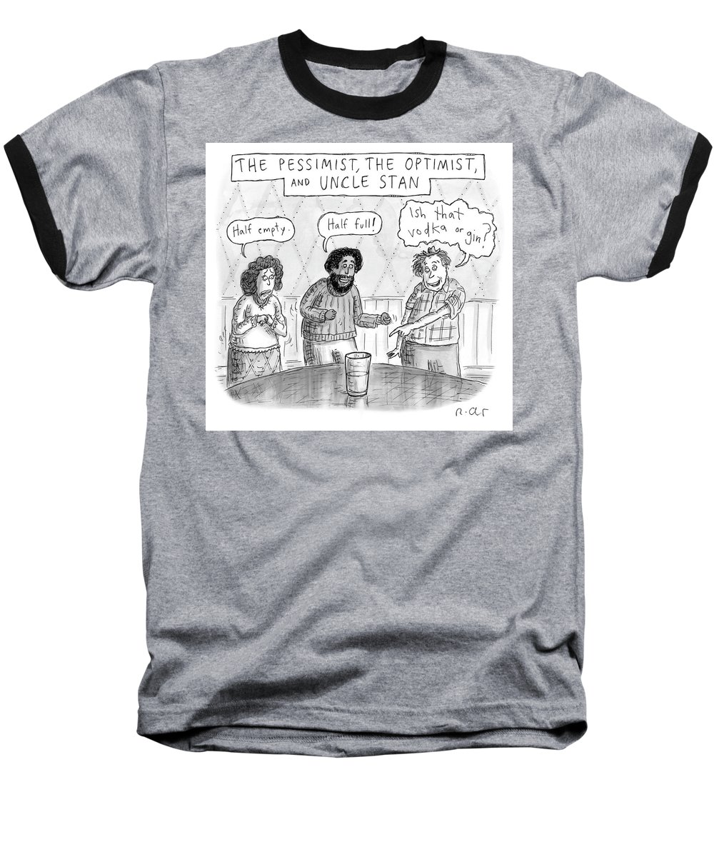 The Pessimist Baseball T-Shirt featuring the drawing The Pessimist The Optimist And Uncle Stan by Roz Chast