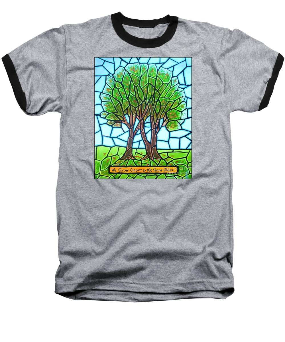 Aging Baseball T-Shirt featuring the painting We Grow Closer As We Grow Older by Jim Harris