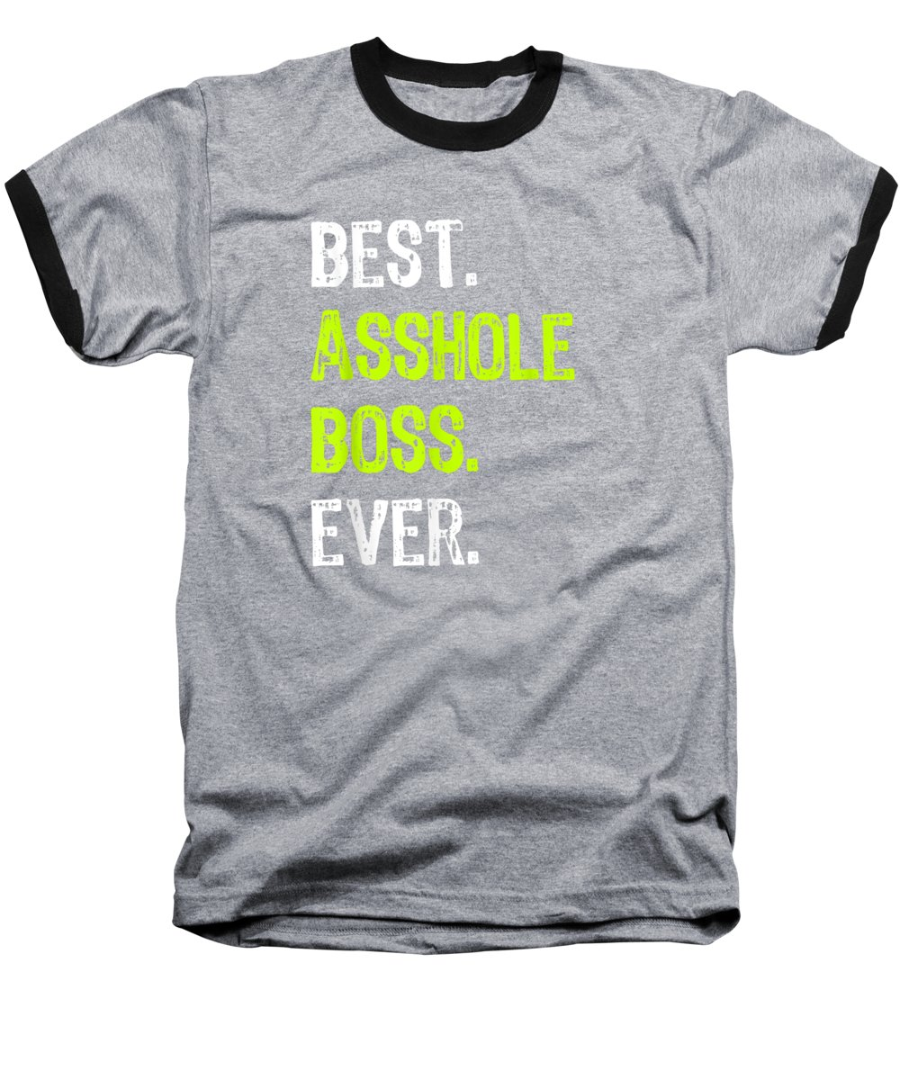 men's Novelty T-shirts Baseball T-Shirt featuring the digital art Best Asshole Boss Ever Funny Boss's Day Gift T-shirt by Unique Tees