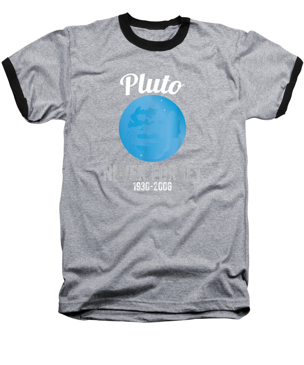 women's Shops Baseball T-Shirt featuring the digital art Pluto Never Forget T-shirt Funny Science Geek Nerd Tee Gift by Unique Tees