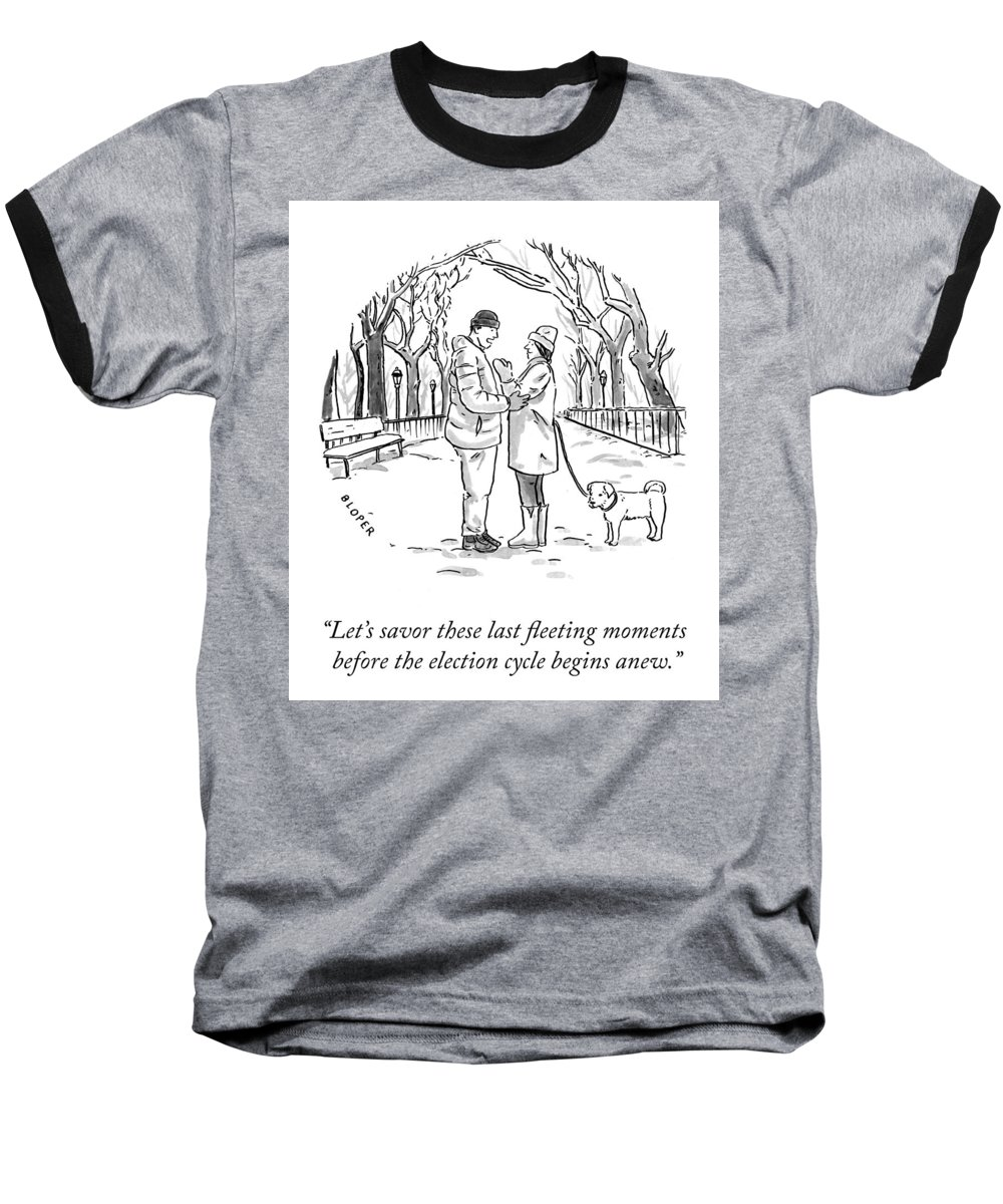 Let's Savor These Last Fleeting Moments Before The Election Cycle Begins Anew. Baseball T-Shirt featuring the drawing Savor The Moment by Brendan Loper