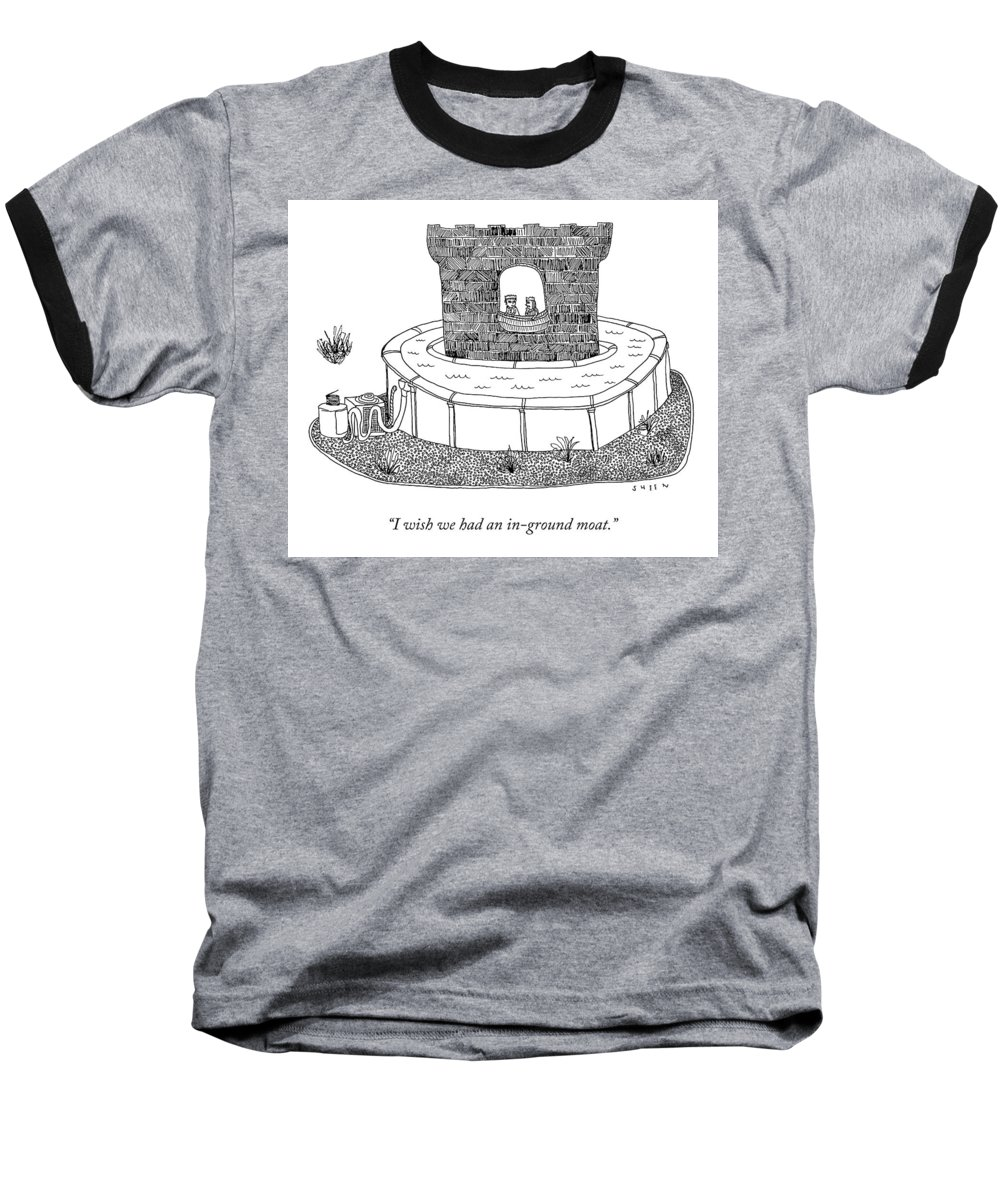 I Wish We Had An In-ground Moat. Baseball T-Shirt featuring the drawing An In-Ground Moat by Justin Sheen