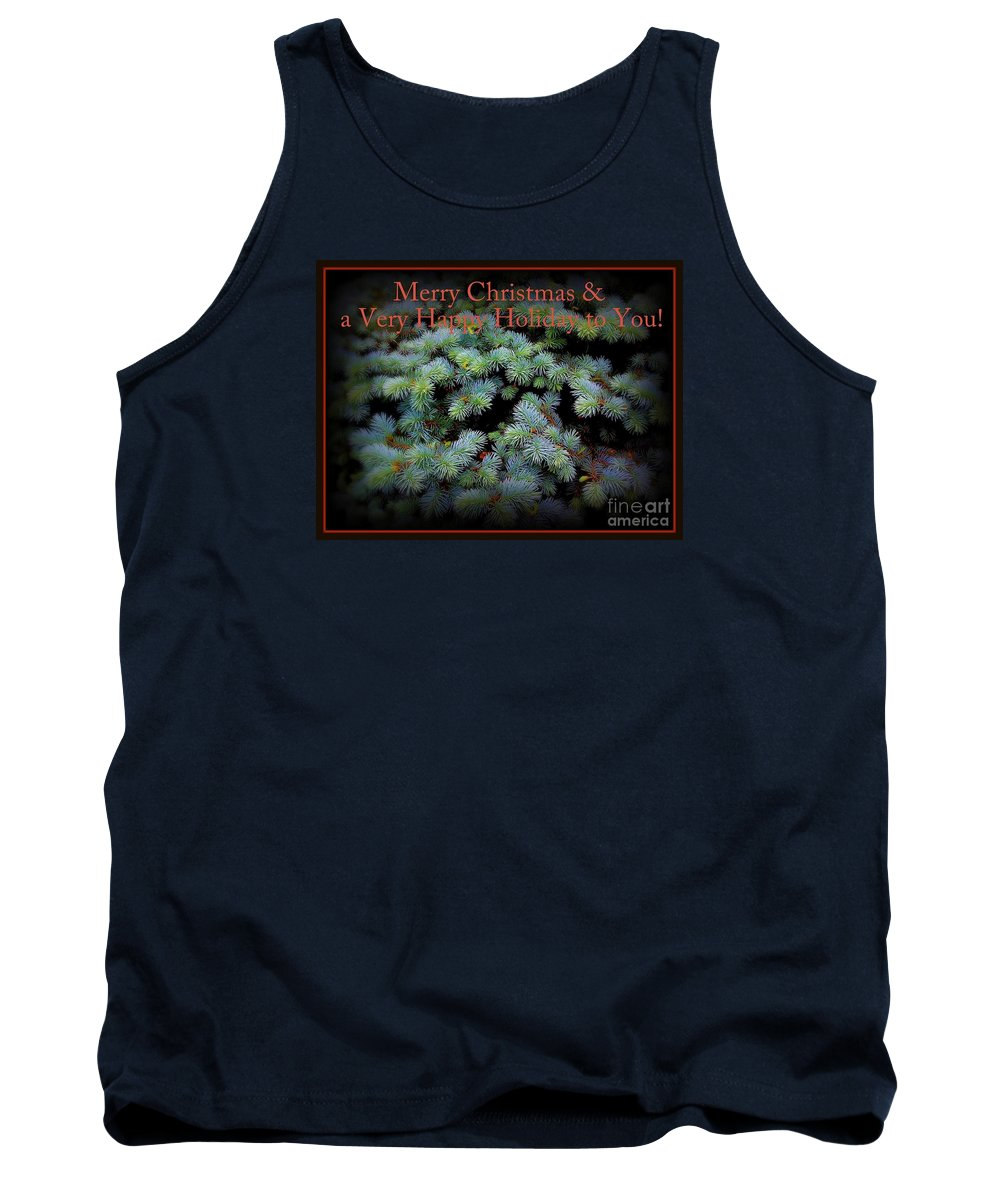 Blue Pine Tank Top featuring the photograph Merry Christmas And Happy Holiday - Blue Pine Holiday And Christmas Card by Miriam Danar