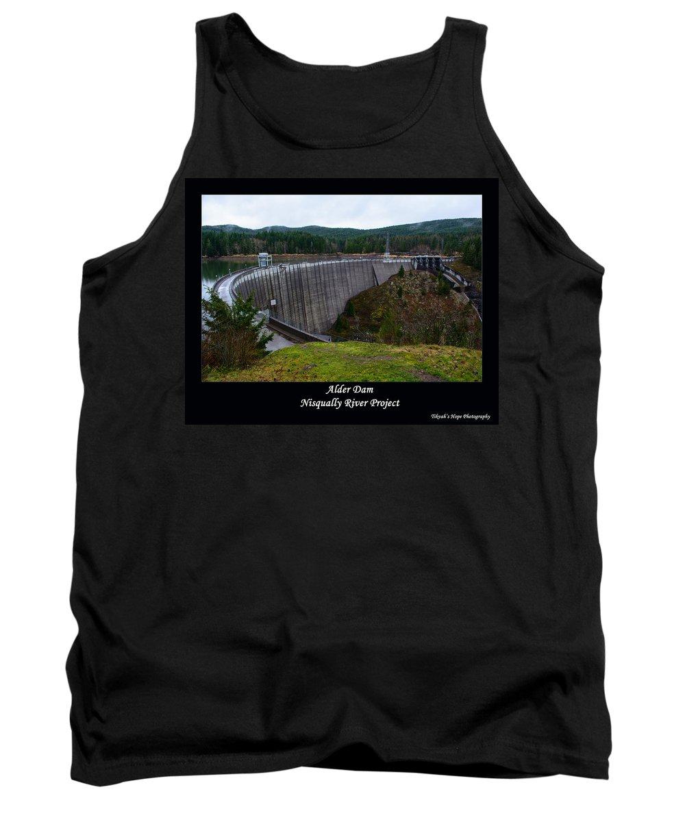 Alder Dam Tank Top featuring the photograph Alder Dam by Tikvah's Hope