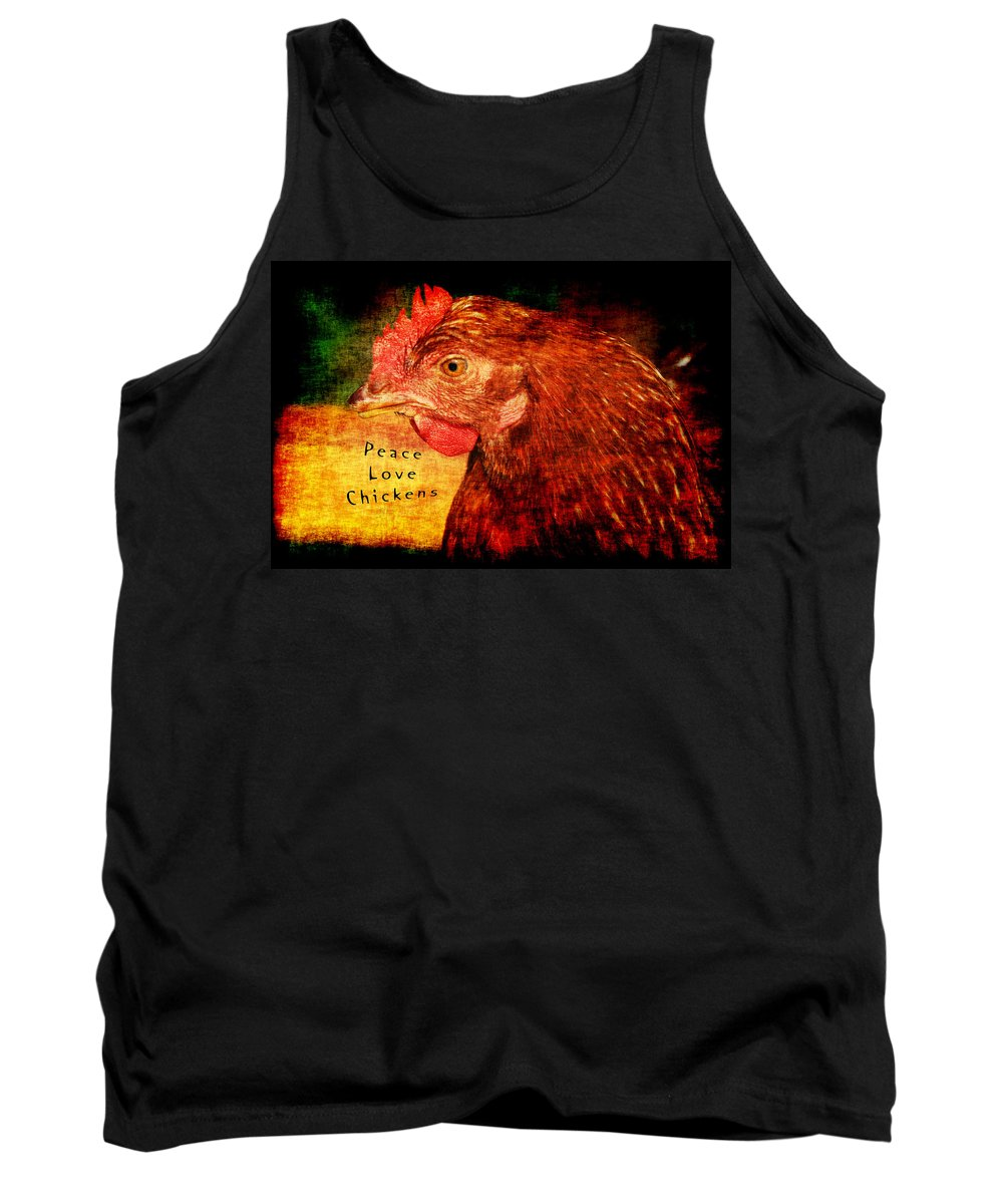 Chicken Tank Top featuring the photograph Peace Love Chickens by Andrea Kainz