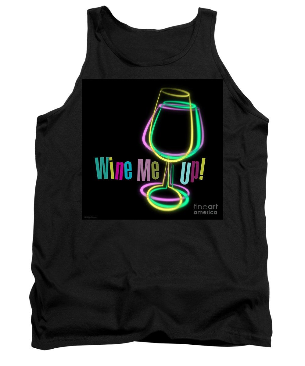 Wine Me Up! Tank Top featuring the digital art Wine Me Up by Mary Machare