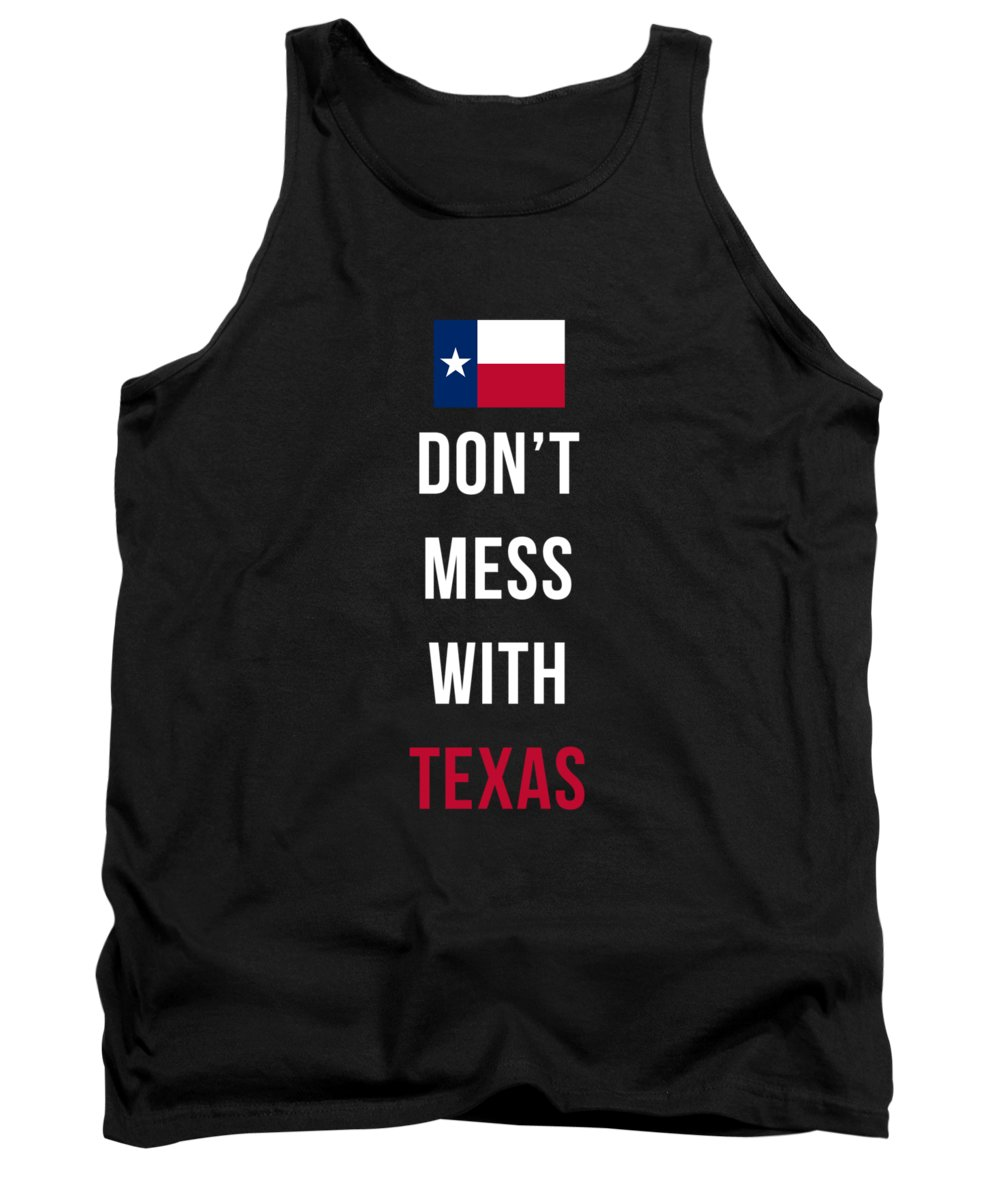 Texas Tank Top featuring the digital art Don't Mess With Texas Tee Black by Edward Fielding