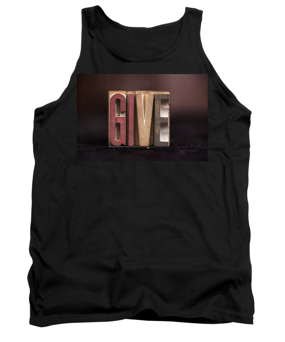 Pray Tank Top featuring the photograph Give - Antique Letterpress Letters by Donald Erickson