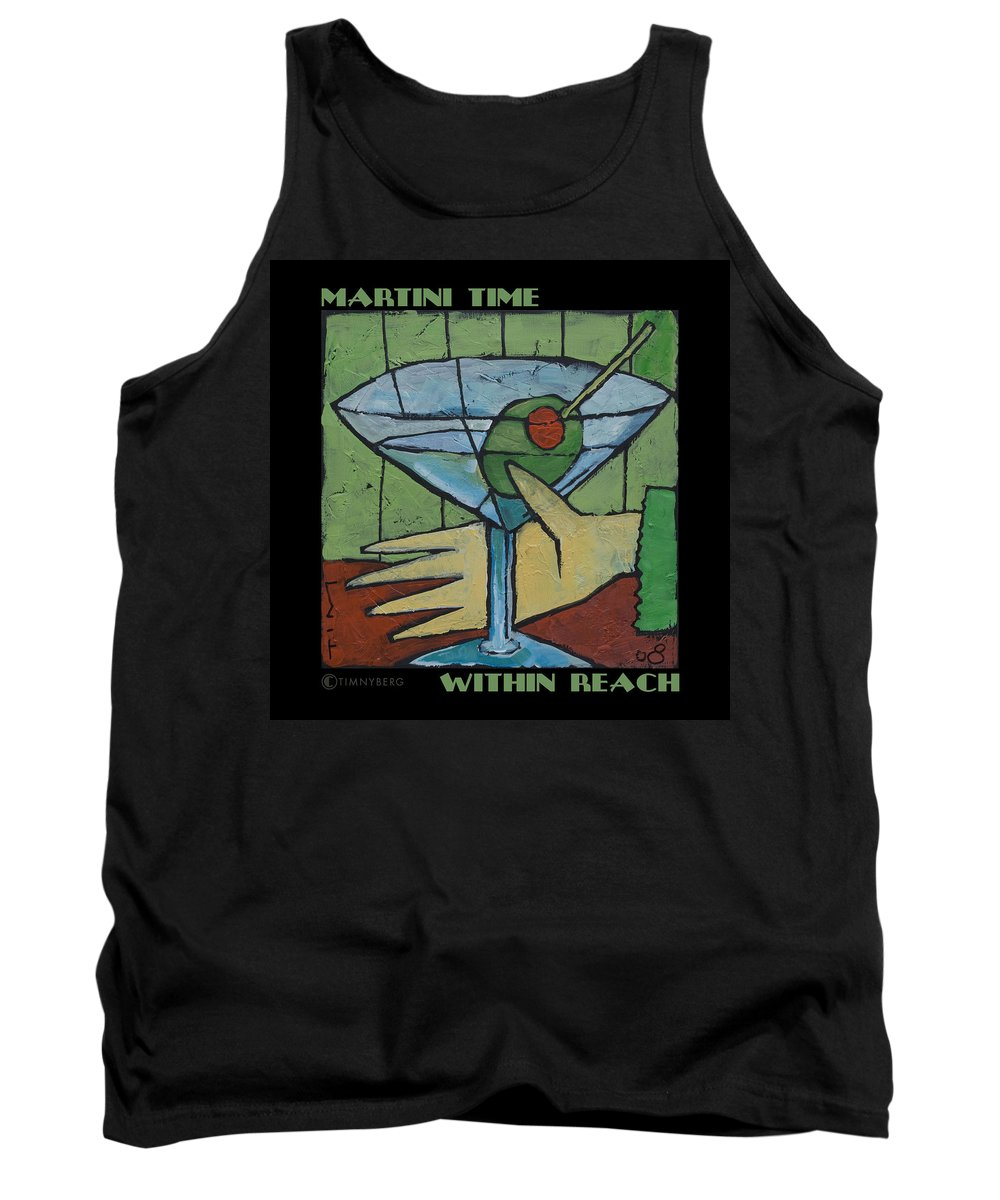 Martini Tank Top featuring the painting Martini Time - Within Reach by Tim Nyberg