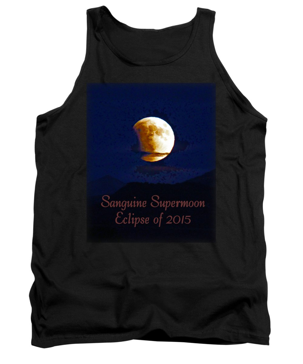 Sanguine Moon Tank Top featuring the photograph Sanguine Supermoon Eclipse 2015 by Dale Jackson
