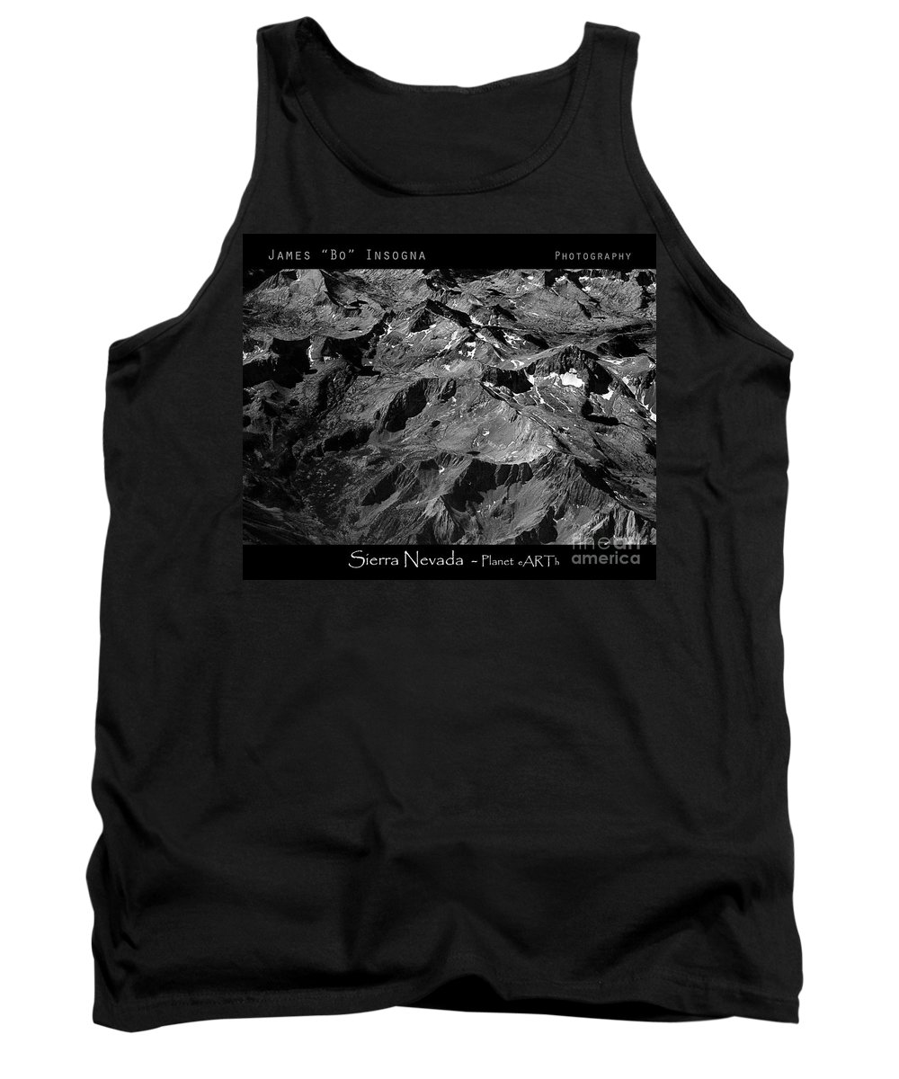 Sierra Nevada Tank Top featuring the photograph Sierra Nevada's Planer Earth Bw by James BO Insogna