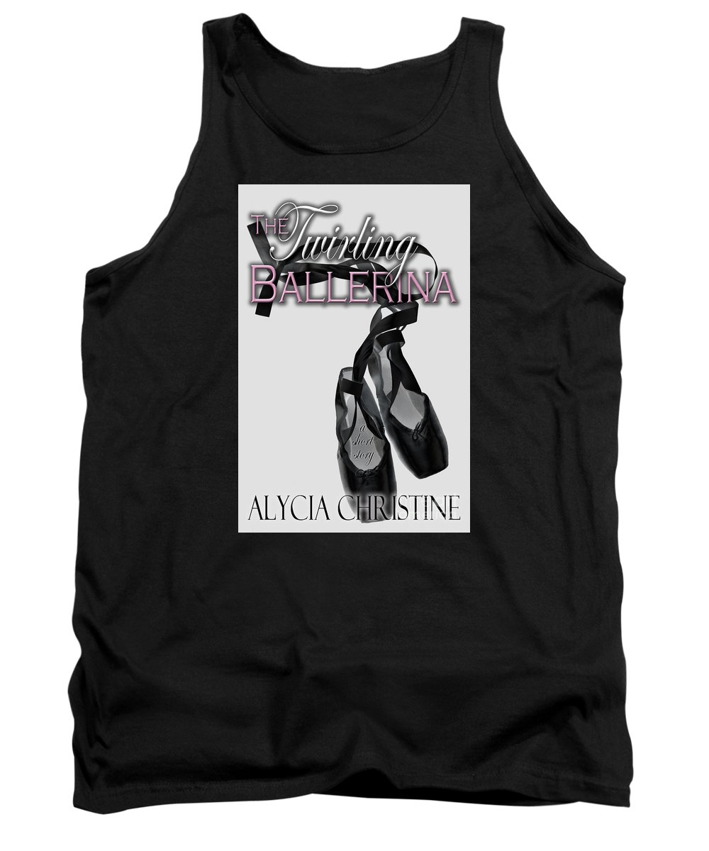Ballerina Tank Top featuring the digital art The Twirling Ballerina Cover Art by Alycia Christine