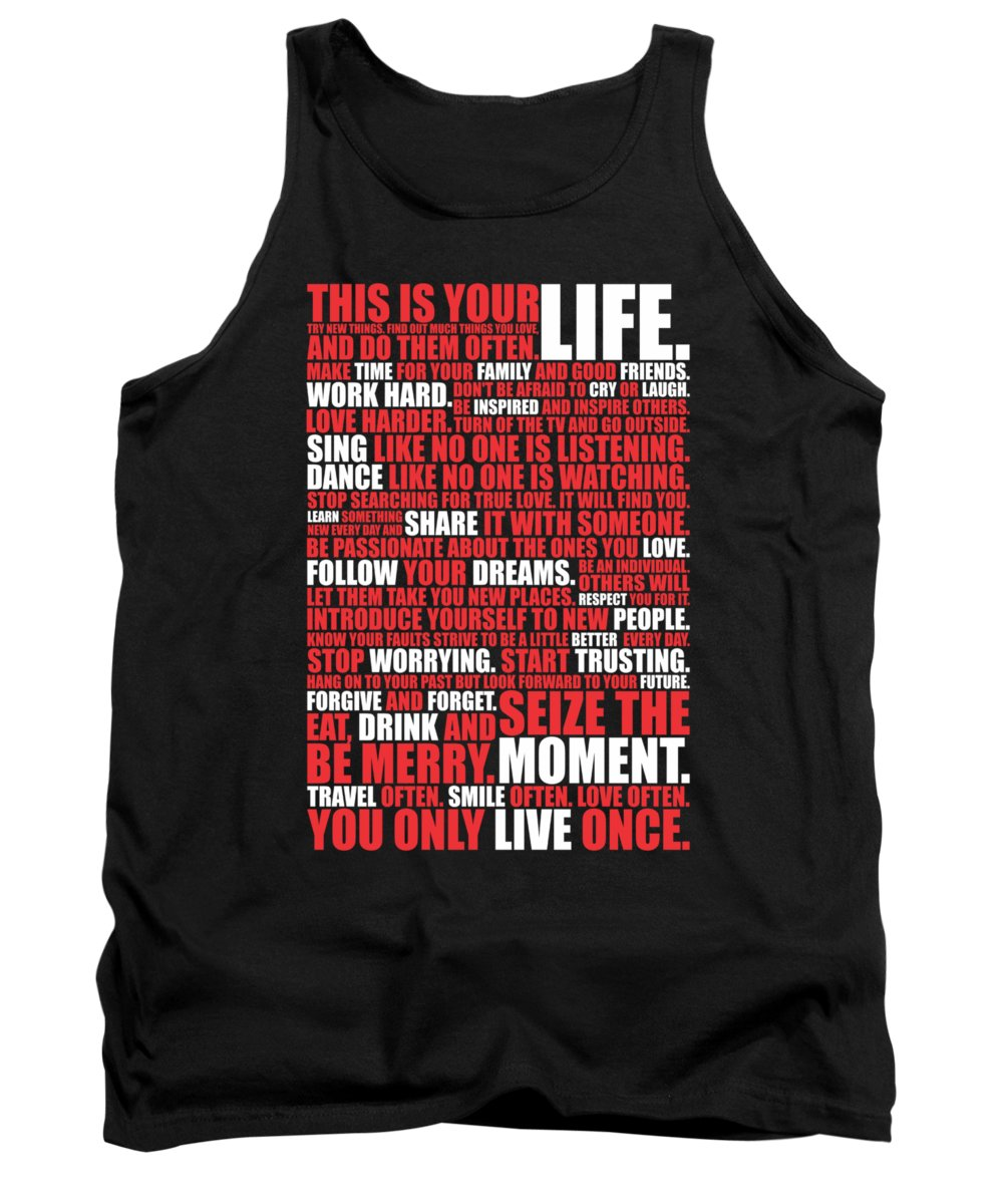 Life Motivating Quote Tank Top featuring the digital art This Is Your Life. Try New Things Find Out Much Things You Love Life. And Do Them Often Life Poster by Lab No 4