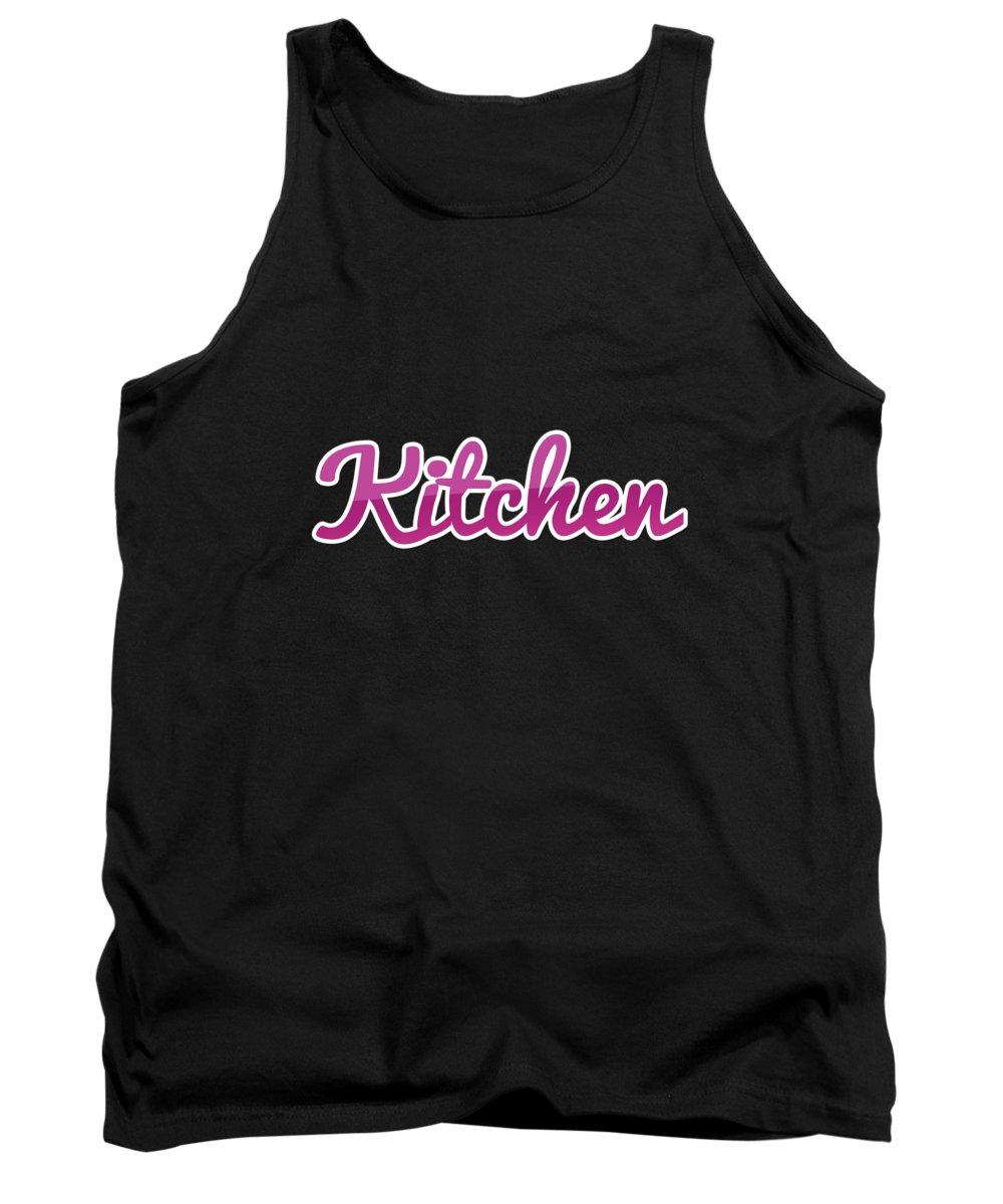 Kitchen Tank Top featuring the digital art Kitchen #kitchen by TintoDesigns