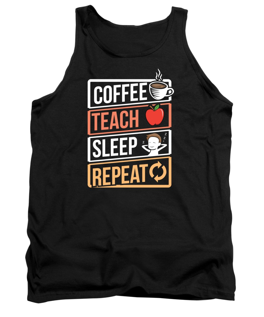 Cofee Tank Top featuring the digital art Coffee Lover Coffee Teach Sleep Birthday Gift Idea by Haselshirt