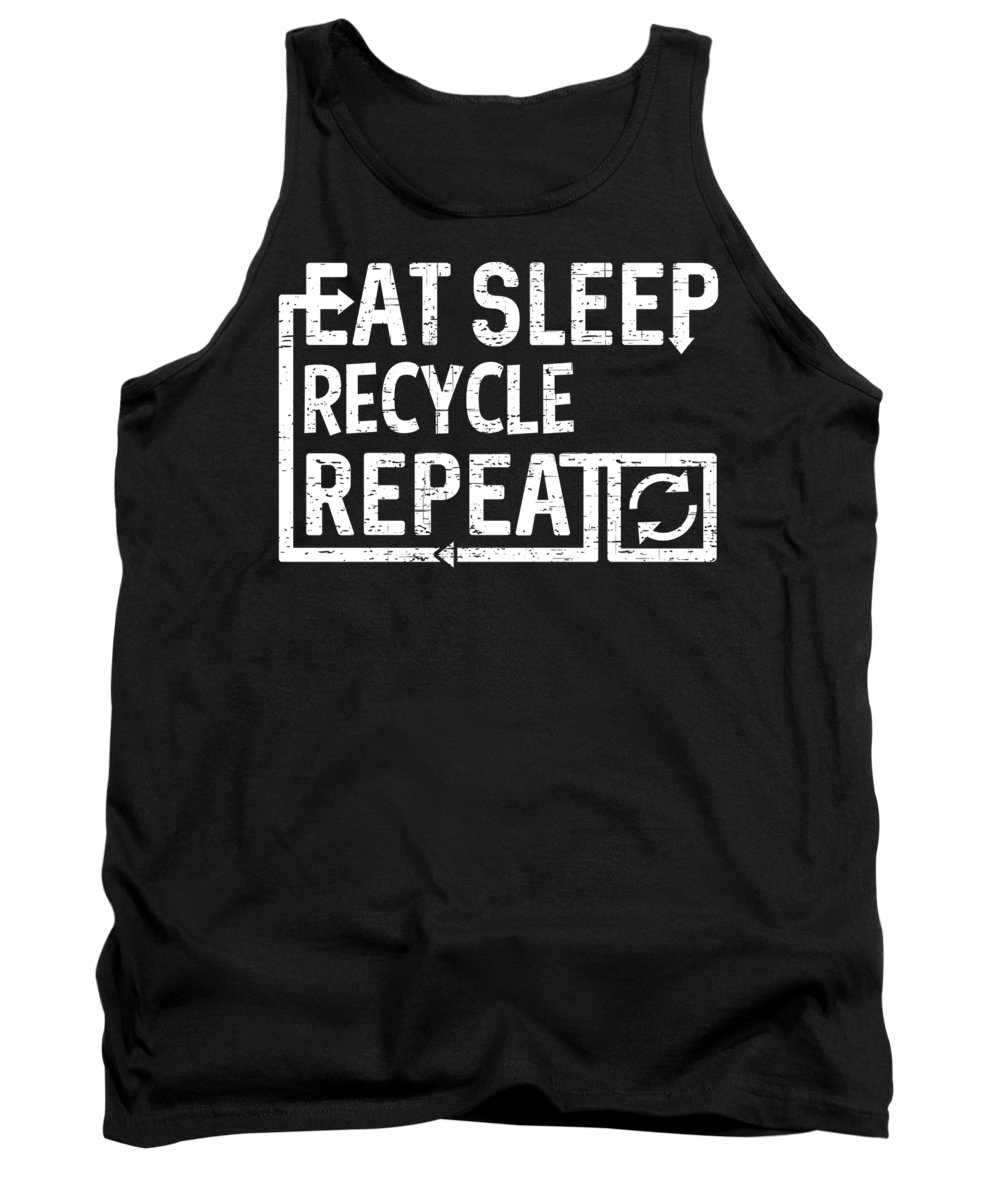Recycle Tank Top featuring the digital art Eat Sleep Recycle by Flippin Sweet Gear