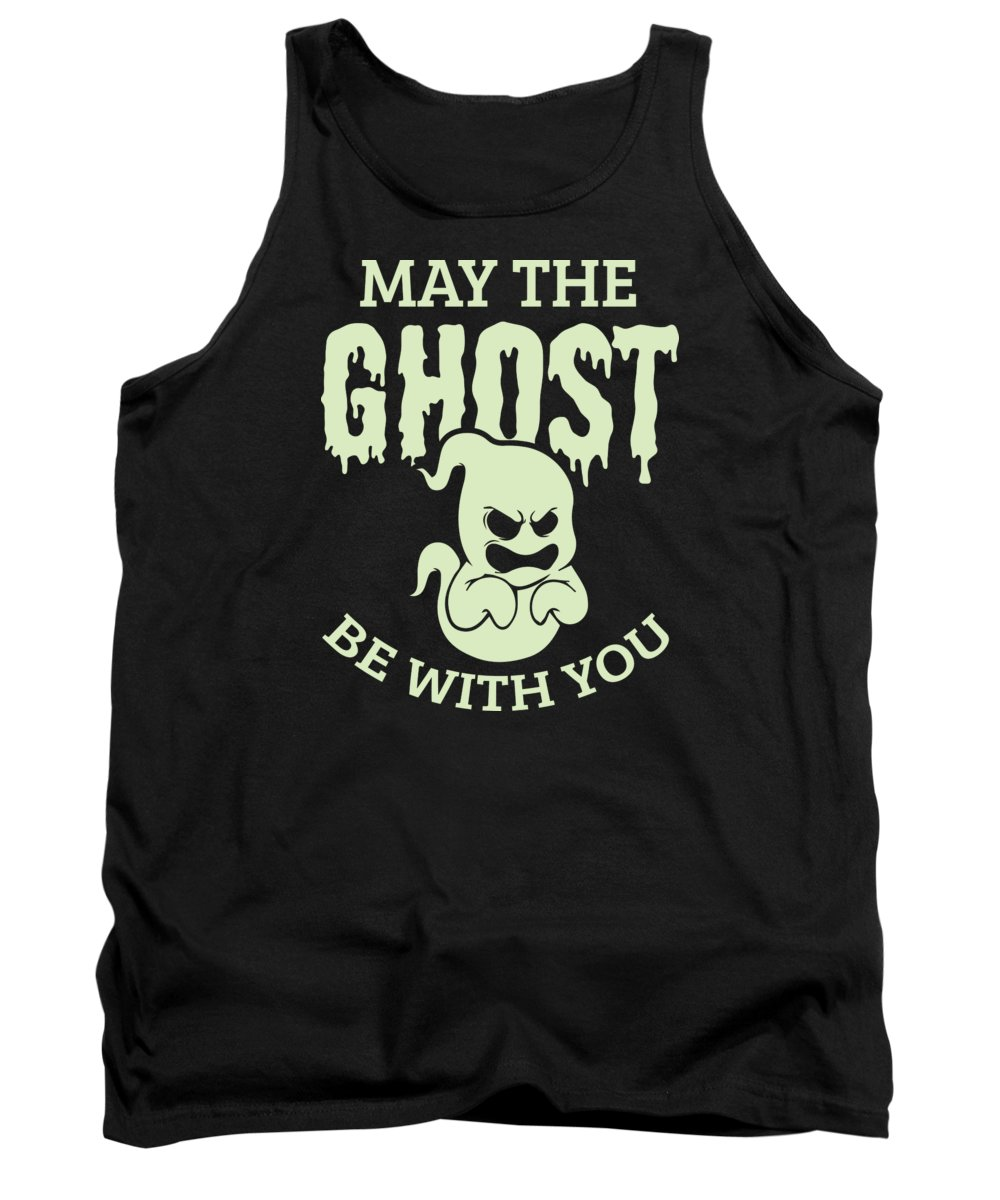 Halloween-costume Tank Top featuring the digital art Halloween Shirt May The Ghost Be With You Gift Tee by Haselshirt