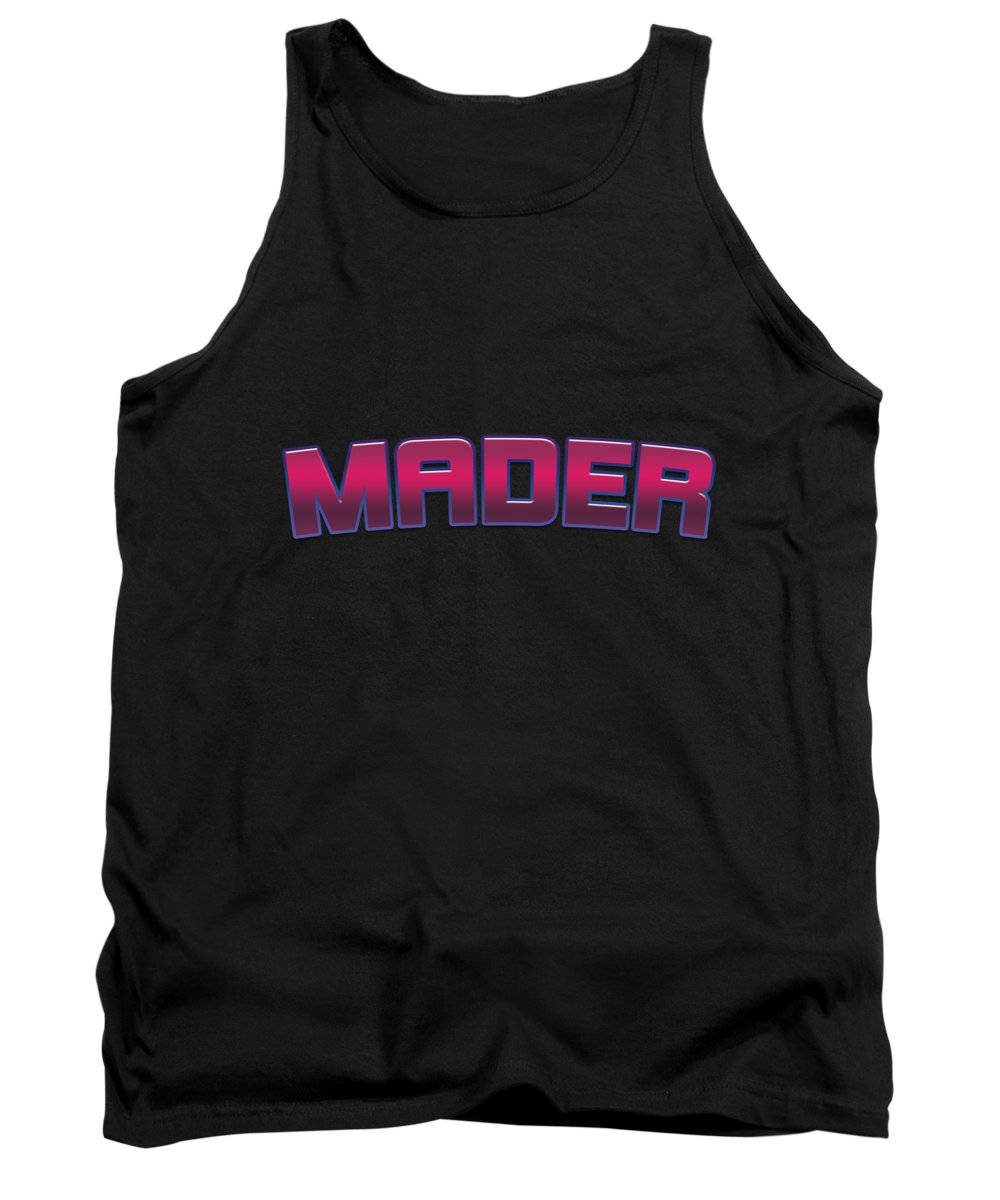 Mader Tank Top featuring the digital art Mader #mader by TintoDesigns