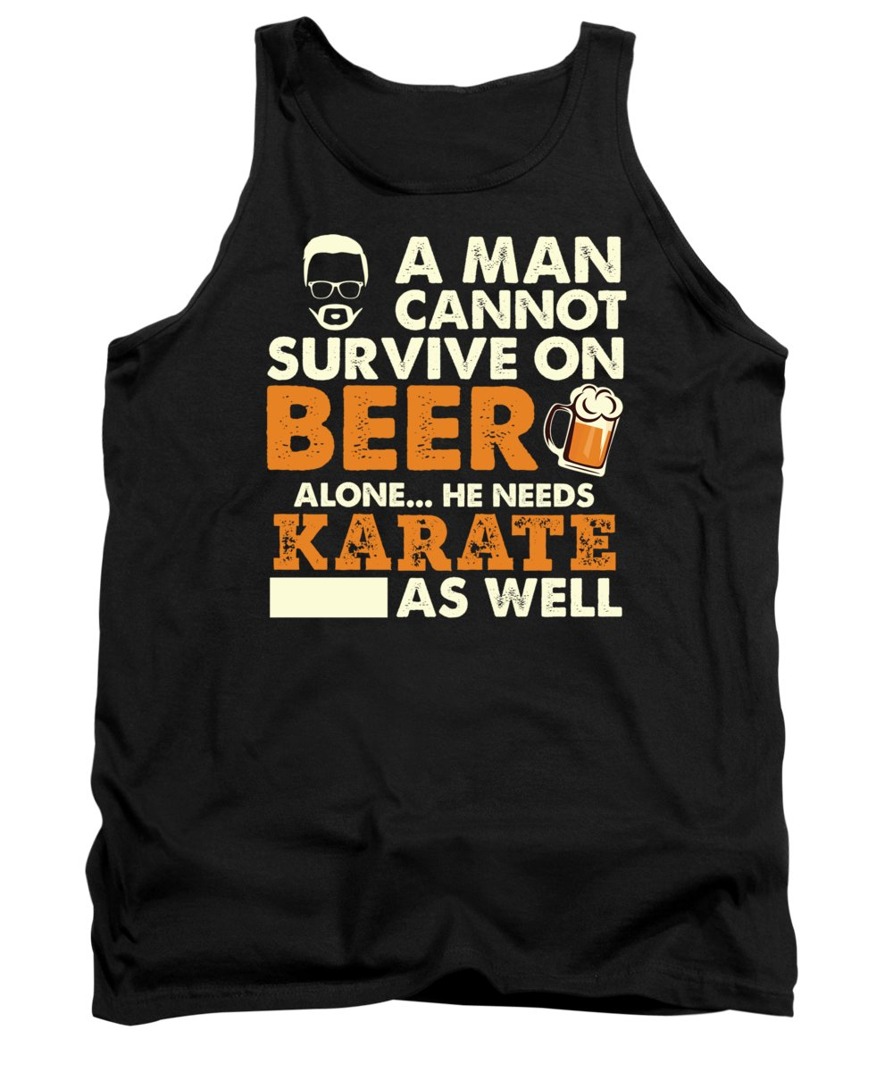 Beer Tank Top featuring the digital art Man Cannot Survive On Beer Alone He Needs Karate As Well by Orange Pieces