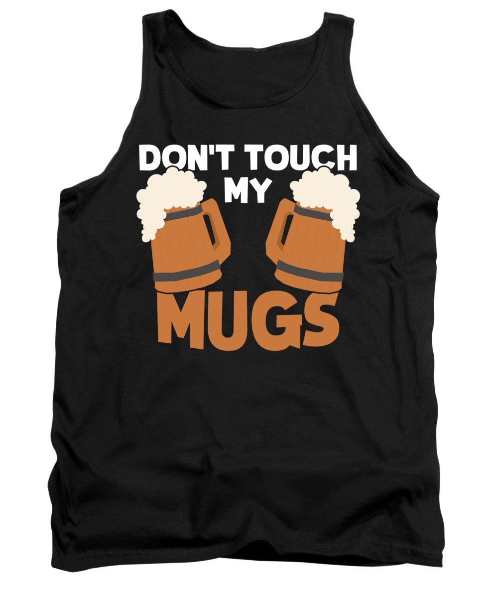 Pretzels Tank Top featuring the digital art Oktoberfest Tshirt Dont Touch My Mugs Funny Beer Tee by Festivalshirt