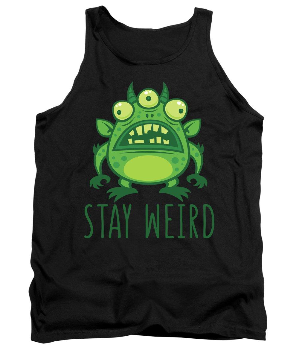 Alien Tank Top featuring the digital art Stay Weird Alien Monster by John Schwegel