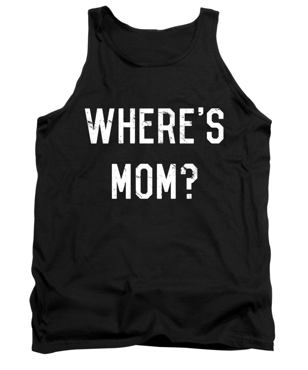 Cool Tank Top featuring the digital art Wheres Mom by Flippin Sweet Gear
