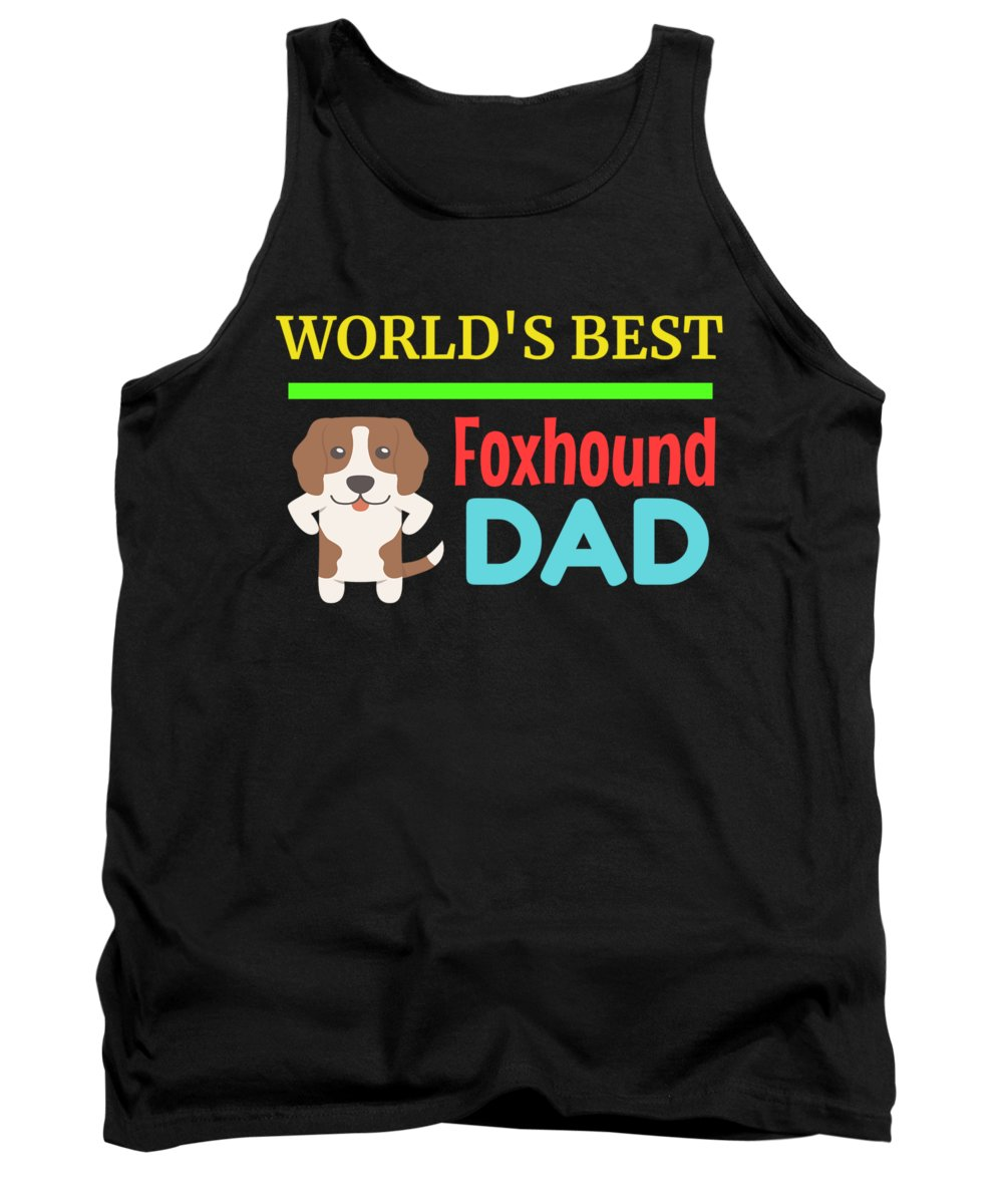 Cute-dog-dad Tank Top featuring the digital art Worlds Best Foxhound Dad by DogBoo