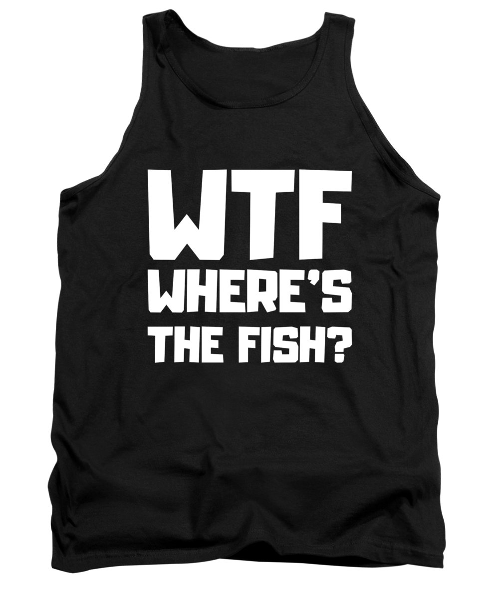 Cool Tank Top featuring the digital art Wtf Wheres The Fish by Flippin Sweet Gear