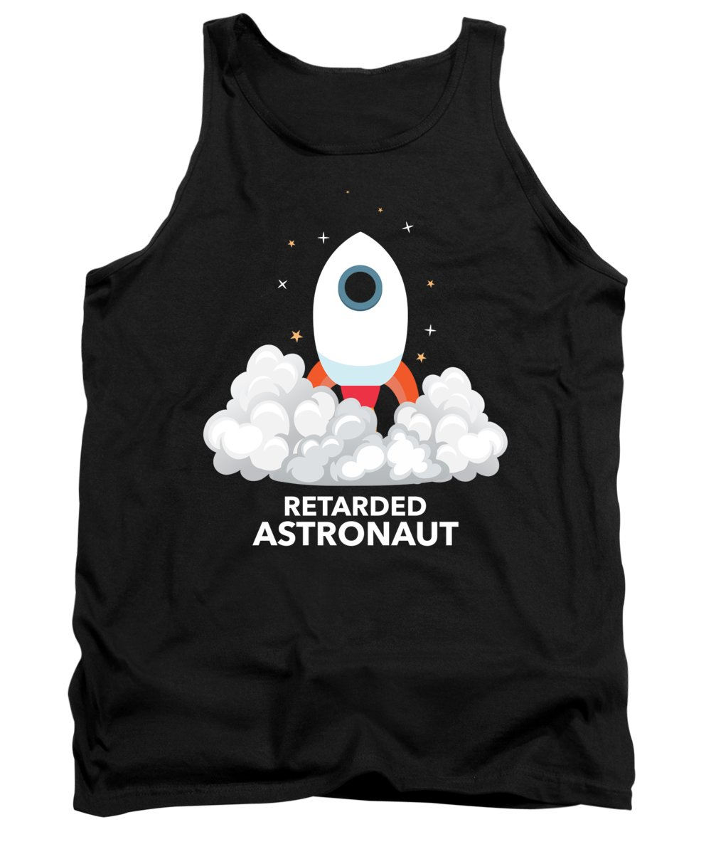 Gift Tank Top featuring the digital art Funny Retarded Astraunot Gift Astronomy Rocket by J M