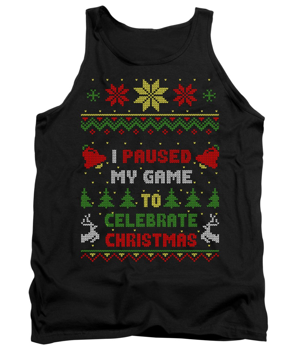 Santa Tank Top featuring the digital art I Paused My Game To Celebrate Christmas Ugly Sweater Style by Filip Schpindel