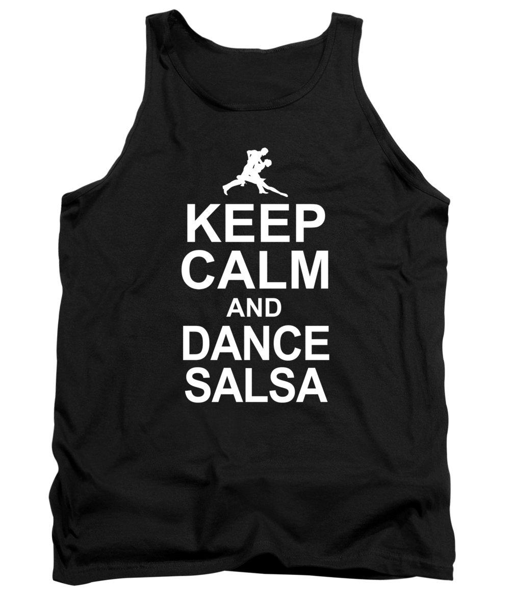 Salsa Dancing Tank Top featuring the digital art Keep Calm and Dance Salsa by Jacob Zelazny
