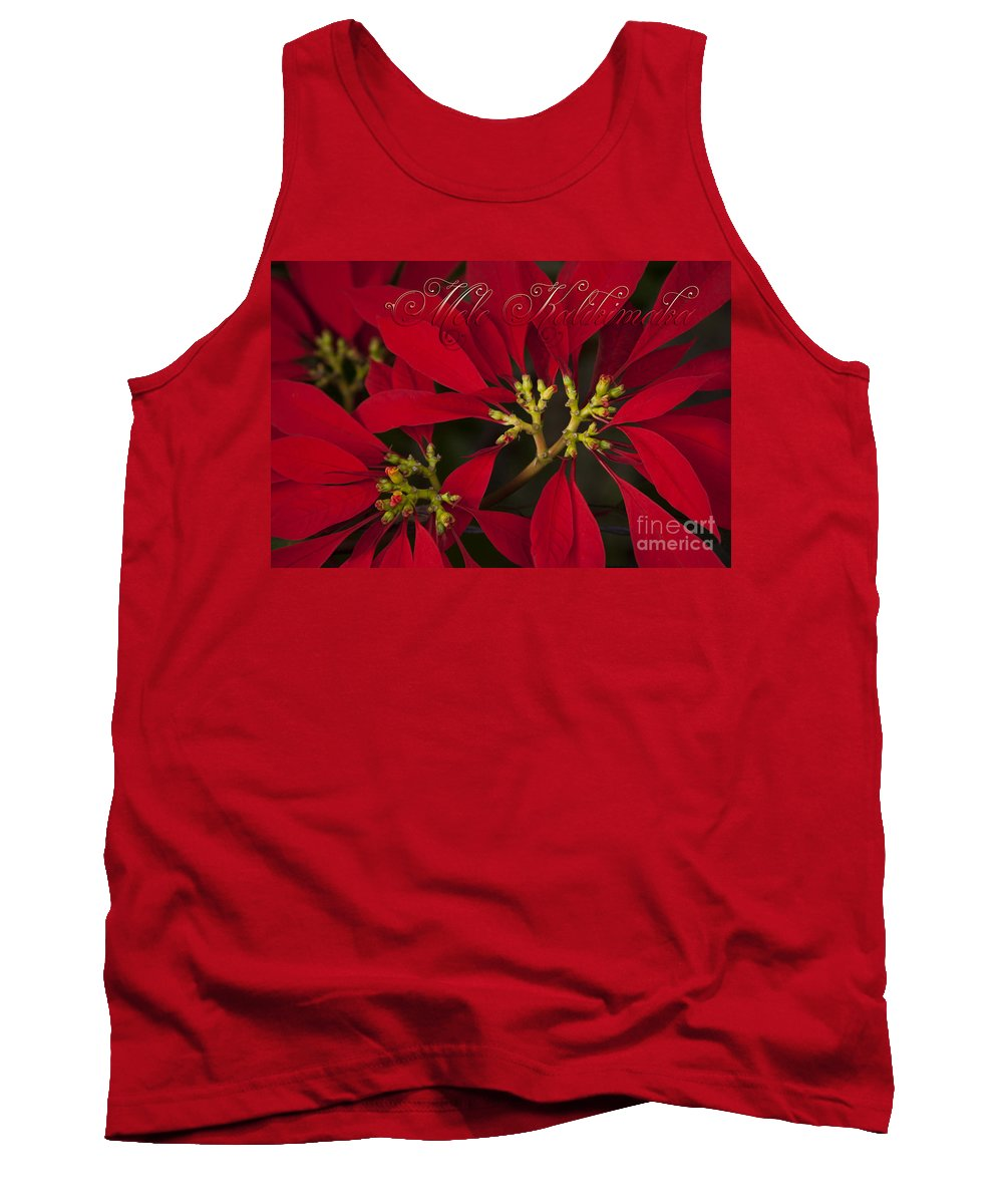 Aloha Tank Top featuring the photograph Mele Kalikimaka - Poinsettia - Euphorbia Pulcherrima by Sharon Mau