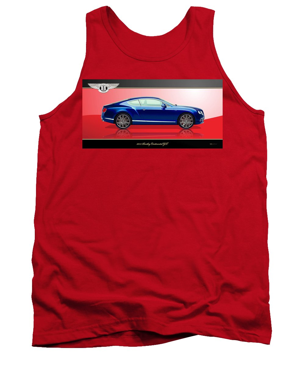 Wheels Of Fortune By Serge Averbukh Tank Top featuring the photograph Bentley Continental Gt With 3d Badge by Serge Averbukh