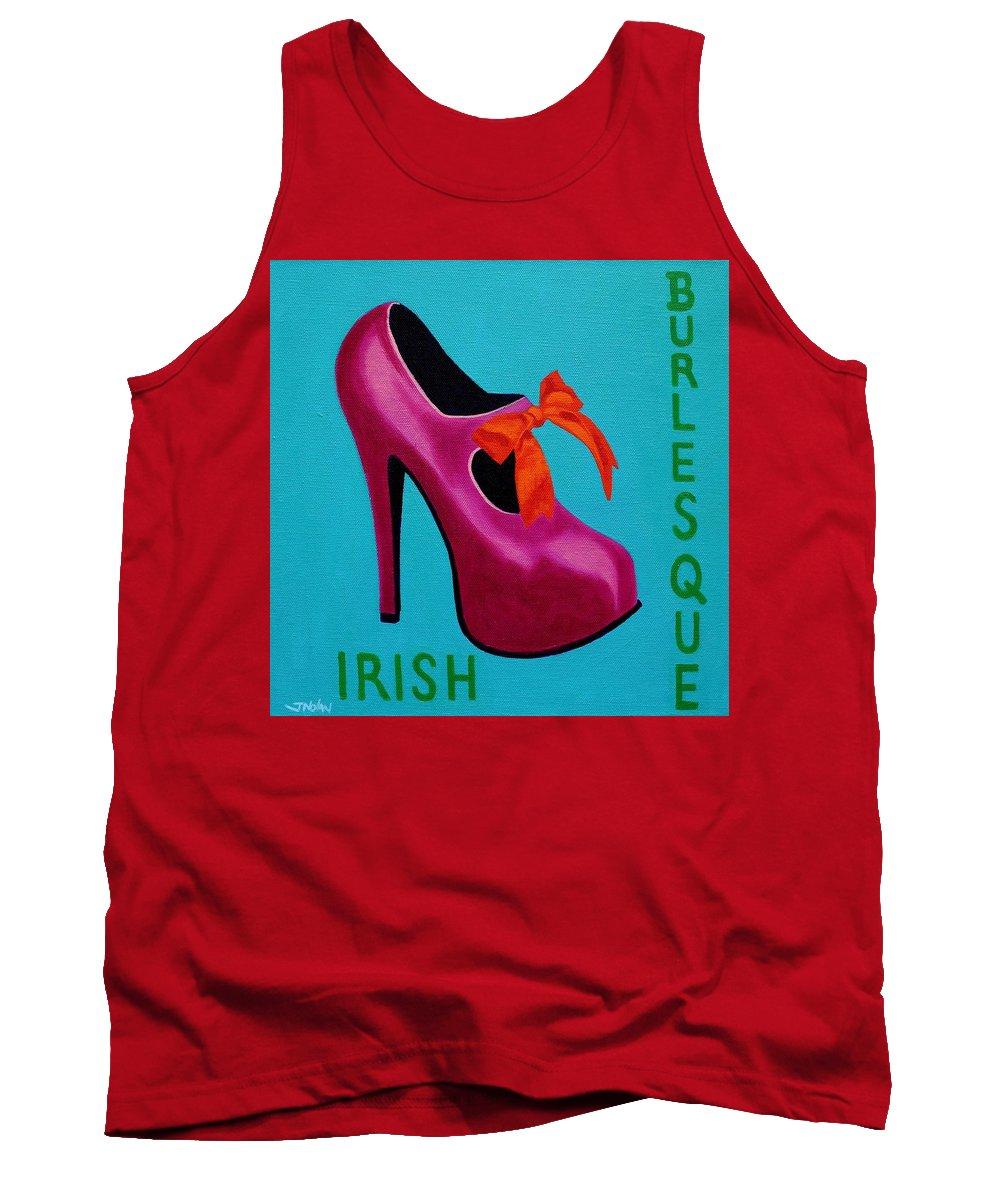 Burlesque Tank Top featuring the painting Irish Burlesque Shoe  by John Nolan