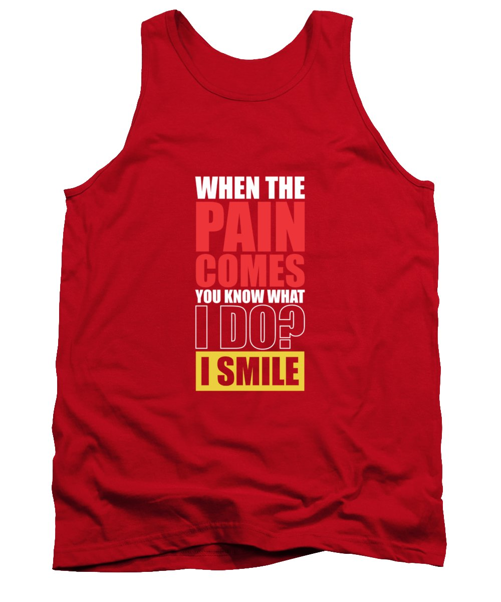 Gym Tank Top featuring the digital art When The Pain Comes You Know What I Do? I Smile Gym Inspirational Quotes Poster by Lab No 4