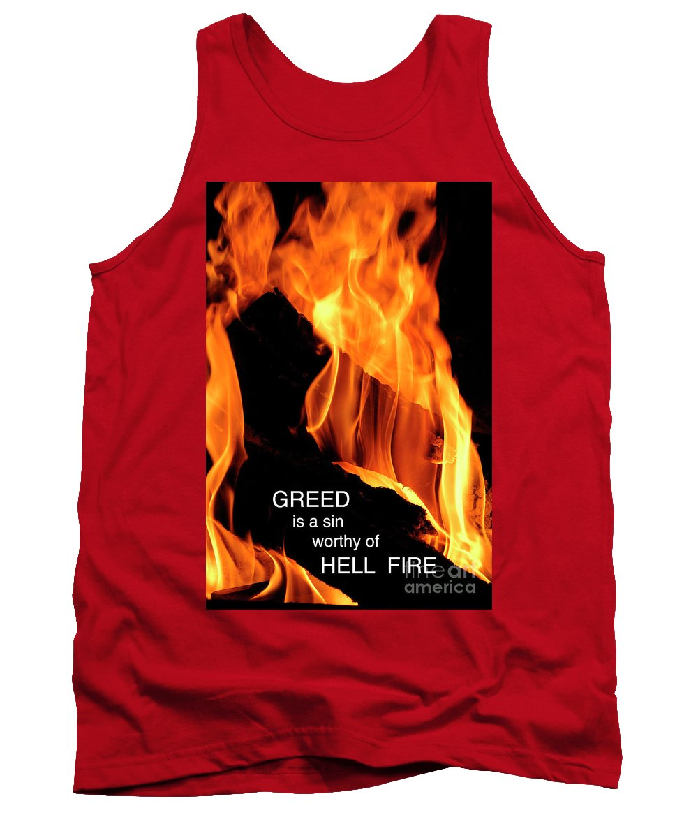 Greed Tank Top featuring the photograph worthy of HELL fire by Paul W Faust - Impressions of Light