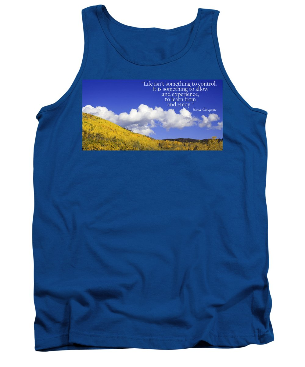 Quote Tank Top featuring the photograph Enjoy by Dana Kern