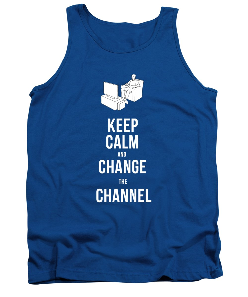 Keep Tank Top featuring the drawing Keep Calm And Change The Channel Tee by Edward Fielding
