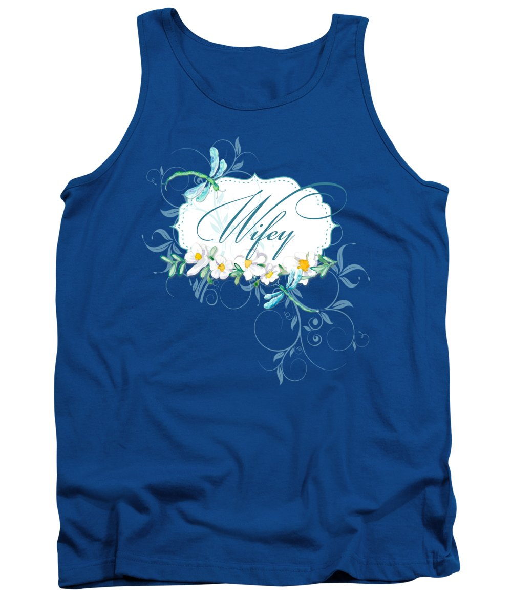 Wife Tank Top featuring the painting Wifey New Bride Dragonfly W Daisy Flowers N Swirls by Audrey Jeanne Roberts