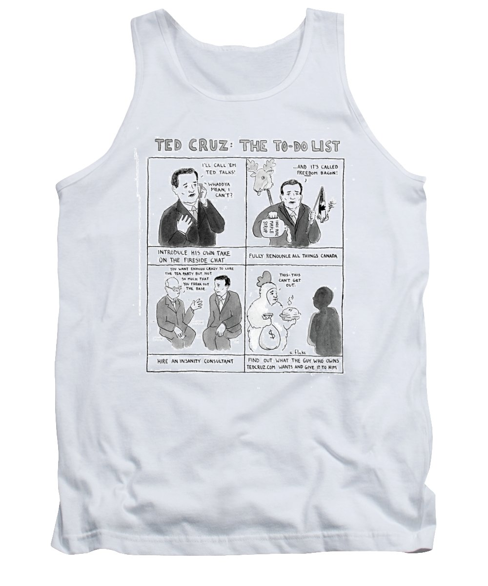Ted Cruz: The To-do List Tank Top featuring the drawing Ted Cruz The To-do List by Emily Flake