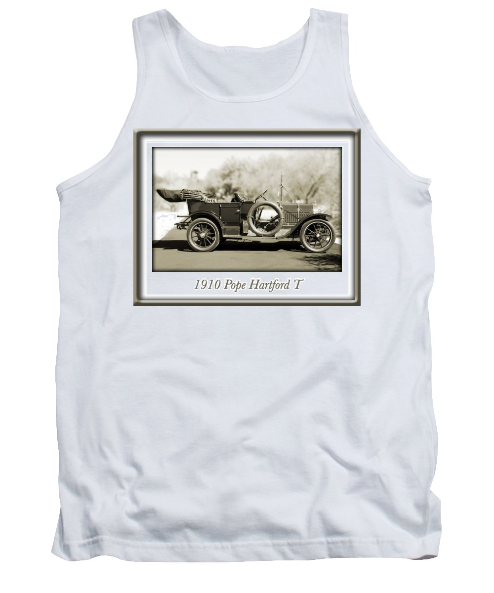 1910 Pope Hartford T Tank Top featuring the photograph 1910 Pope Hartford T by Jill Reger