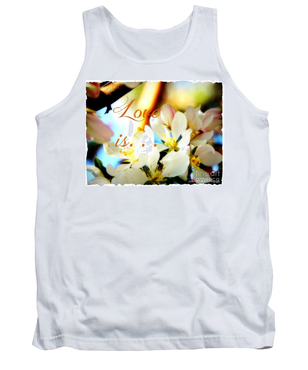 Love Is Tank Top featuring the photograph Love Is by Bobbee Rickard