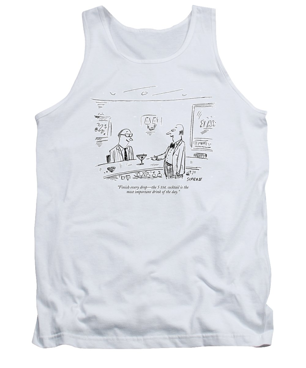 Drinking Alcohol Dining  (bartender To Bar Patron.) 122542 Dsi David Sipress Tank Top featuring the drawing Finish Every Drop - The 5 P.m. Cocktail by David Sipress