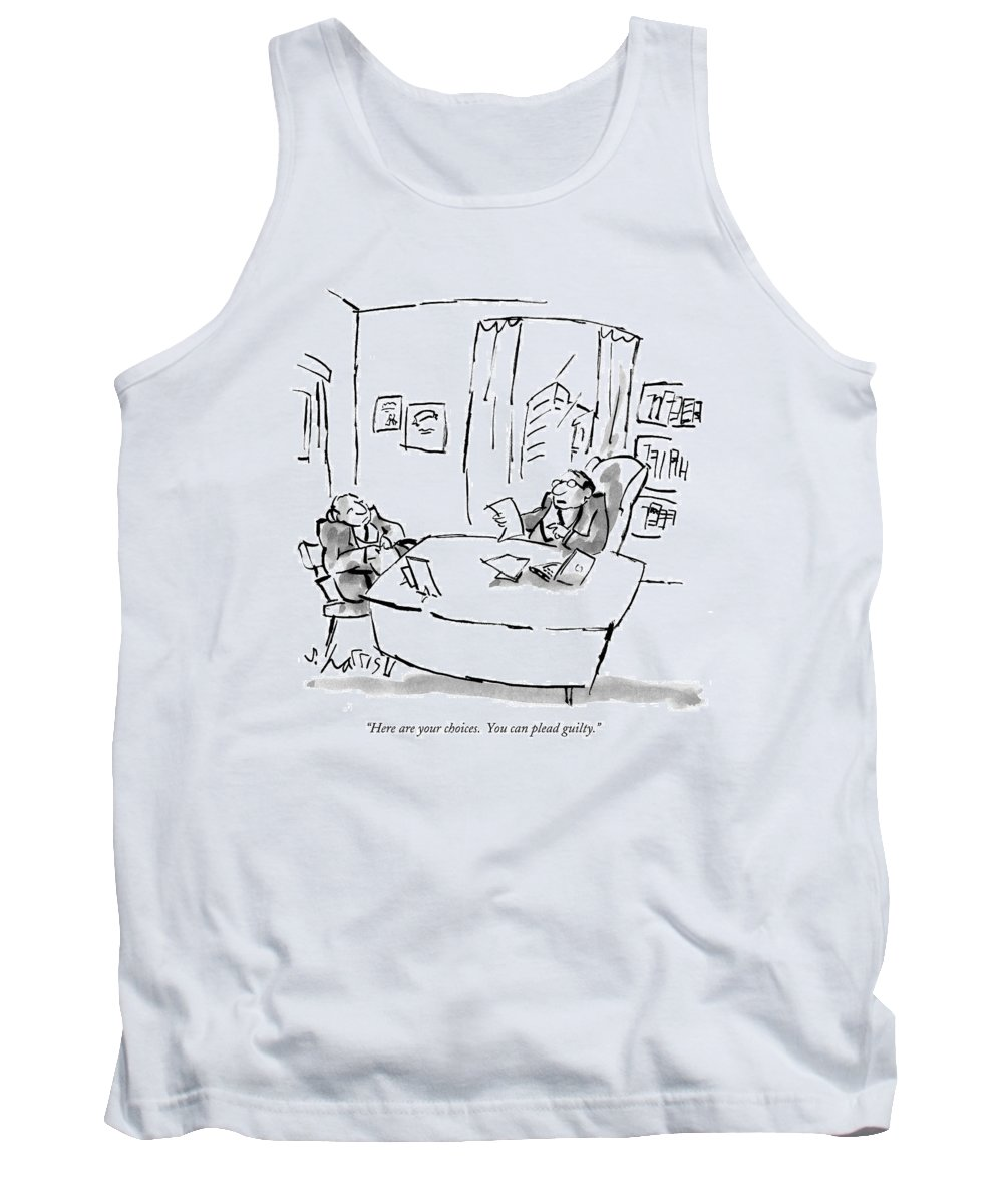 Law Tank Top featuring the drawing Here Are Your Choices. You Can Plead Guilty by Sidney Harris