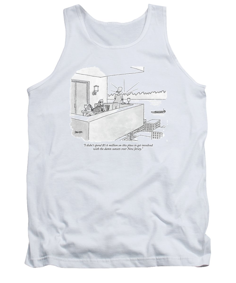 Real Estate New York Regional Nature  (woman Admiring Sunset On The Terrace As Her Husband Reads A Newspaper Facing The Opposite Direction.) 122498 Jzi Jack Ziegler Tank Top featuring the drawing I Didn't Spend $5.6 Million On This Place To Get by Jack Ziegler
